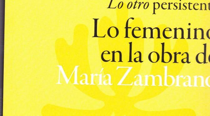 Las diferentes perspectivas de lo femenino en la obra de María Zambrano
